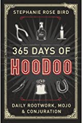 365 Days of Hoodoo: Daily Rootwork, Mojo & Conjuration Kindle Edition