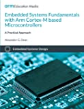 Embedded Systems Fundamentals with ARM Cortex-M based Microcontrollers: A Practical Approach