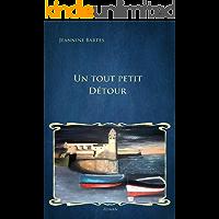 Un tout petit détour (French Edition)