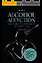 Alcohol Addiction? No way!: Alcohol Addiction Help