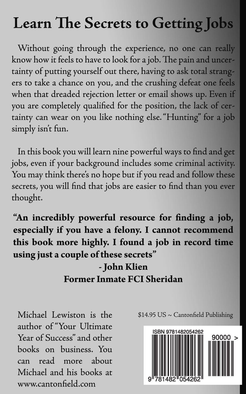 clean slate 9 secrets to getting a job even a felony clean slate 9 secrets to getting a job even a felony michael lewiston 9781482054262 amazon com books