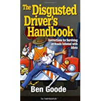 The Disgusted Driver's Handbook -- Instructions For Surviving on Roads Infested...