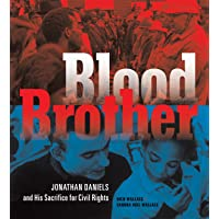 Blood Brother: Jonathan Daniels and His Sacrifice for Civil Rights
