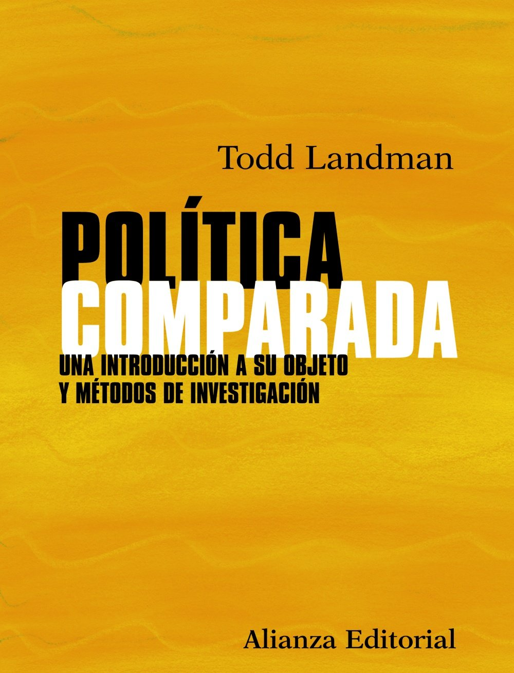 Politica comparada / Comparative politics: Una Introduccion a Su Objeto Y Metodos De Investigacion / an Introduction to Its Subject and Research Methods (Spanish Edition) PDF