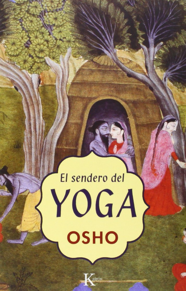 El sendero del yoga (Spanish Edition): Osho, Miguel Portillo ...