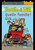 Boule et Bill - Quelle famille !