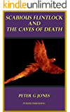 Scabious Flintlock and the Caves of Death (The Adventures of Scabious Flintlock Book 1)