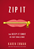 Zip It: The Keep It Shut 40-Day Challenge (English Edition)