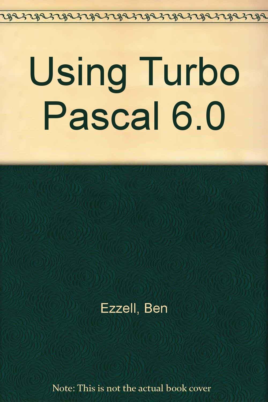 Using Turbo Pascal 6.0: Amazon.es: Ben Ezzell: Libros en idiomas extranjeros
