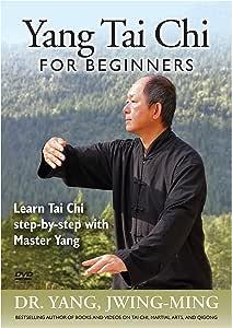 Yang Tai Chi for Beginners - Tai Chi Beginner Exercise by Dr. Yang, Jwing-Ming **BESTSELLER**