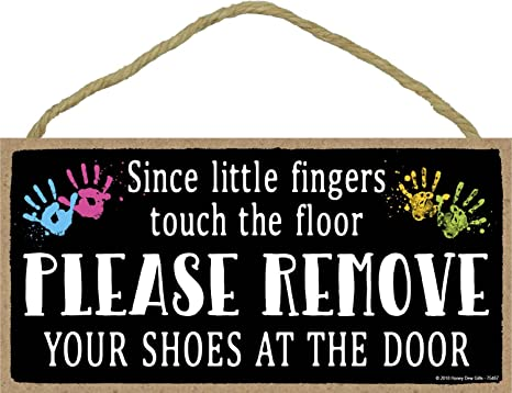 01eac8dfd12c7 Since Little Fingers Touch The Floor Please Remove Your Shoes at The Door -  5 x 10 inch Hanging Shoes Off Sign, Wall Art, Decorative Wood Sign Home ...