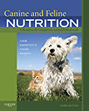 Canine and Feline Nutrition - E-Book: A Resource for Companion Animal Professionals