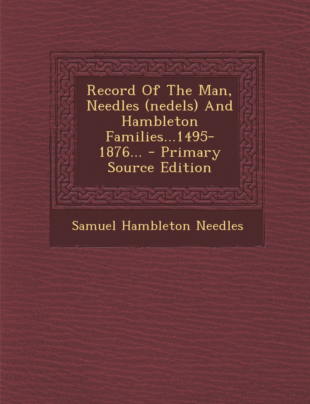 Record Of The Man, Needles (nedels) And Hambleton Families...1495-1876... PDF