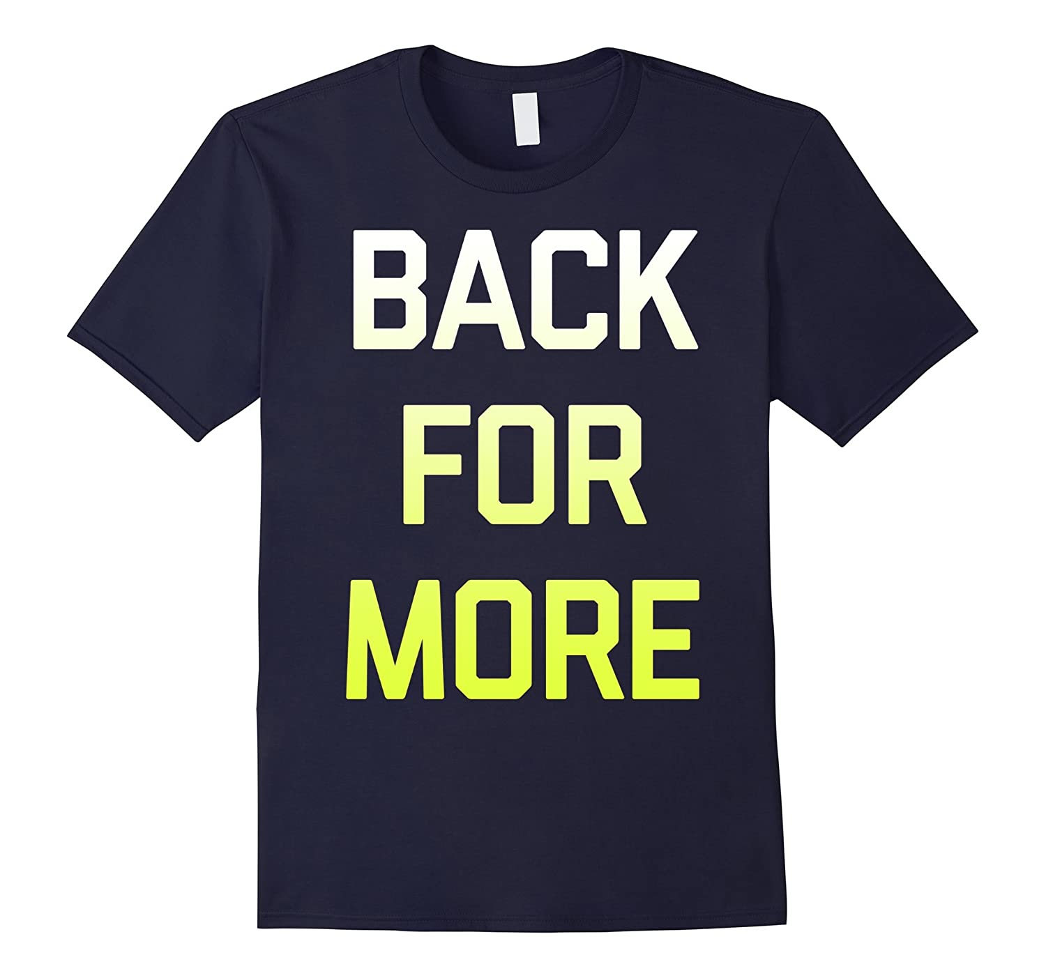 Back For More Neon Green Gradient Gym Graphic T-Shirt-FL