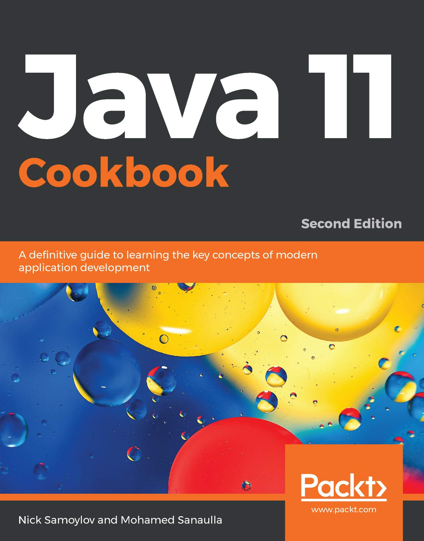 Java 11 Cookbook A Definitive Guide To Learning The Key Concepts Of Modern Application Development 2nd Edition 2 Samoylov Nick Sanaulla Mohamed Ebook Amazon Com