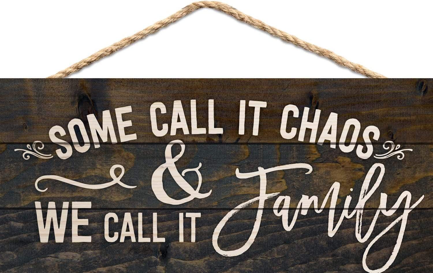 Some Call it Chaos We Call it Family 10 x 5 inch Wood Plank Design Hanging Sign