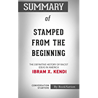 Summary of Stamped from the Beginning: The Definitive History of Racist Ideas in America: Conversation Starters (English…