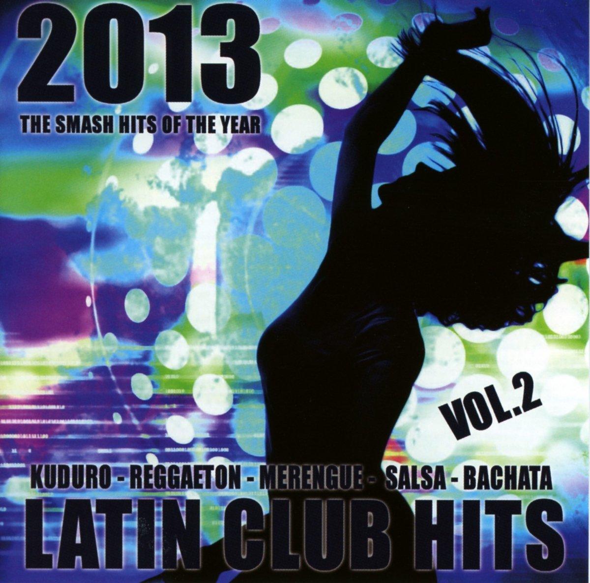 Latin Club Hits 2013 Vol.2