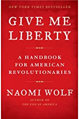 Give Me Liberty: A Handbook for American Revolutionaries (English Edition) eBook Kindle