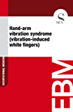 Hand-arm Vibration Syndrome (Vibration-induced White Fingers)