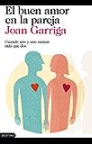 El buen amor en la pareja: Cuando uno y uno suman más que dos