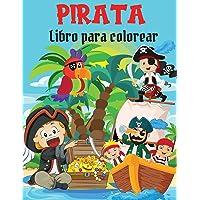 Pirata Libro para colorear: Libro para colorear Divertidas y fáciles páginas para colorear con piratas, barcos y tesoros…
