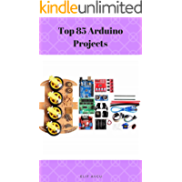 Top 85 Arduino Projects (English Edition)