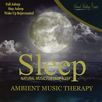 Sleep: Ambient Music Therapy Natural Music for Deep Sleep, Meditation, Spa,  Healing, Relaxation