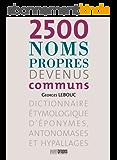 2500 noms propres devenus communs (AVANT-PROPOS)