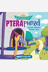 Pterapunzel (Once Before Time Book 3) Board book