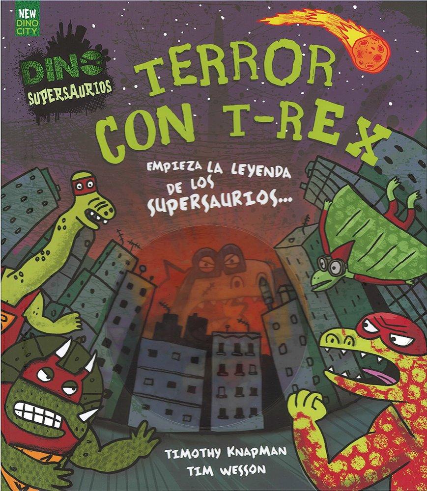Terror Con T-Rex (Dinosupersaurus) (Spanish Edition ...