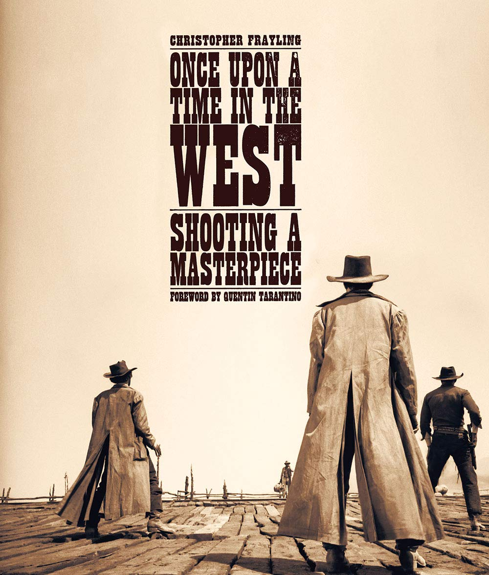 Once Upon a Time in The West Shooting a Masterpiece [Hardcover]