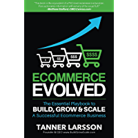 Ecommerce Evolved: The Essential Playbook To Build, Grow & Scale A Successful Ecommerce Business (English Edition)