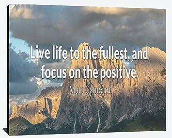 Amazoncom Live Life To Fullest Focus On Positive Matt Cameron