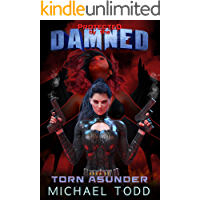 Torn Asunder: A Supernatural Action Adventure Opera (Protected By The Damned Book 1)
