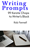 Writing Prompts: 99 Karate Chops to Writer's Block
