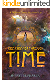 Crossroads Through Time: A Different Choice, An Altered Life