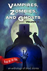 Vampires, Zombies and Ghosts, Volume 2 (Read on the Run) Kindle Edition