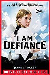 I Am Defiance: A Novel of WWII Kindle Edition