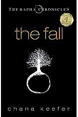 THE FALL (Rapha Chronicles #1) (The Rapha Chronicles) Kindle Edition