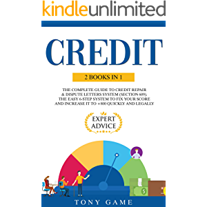 Credit: 2 books in 1: The Complete Guide to credit repair & dispute letters System (section 609). The easy 6-step system…