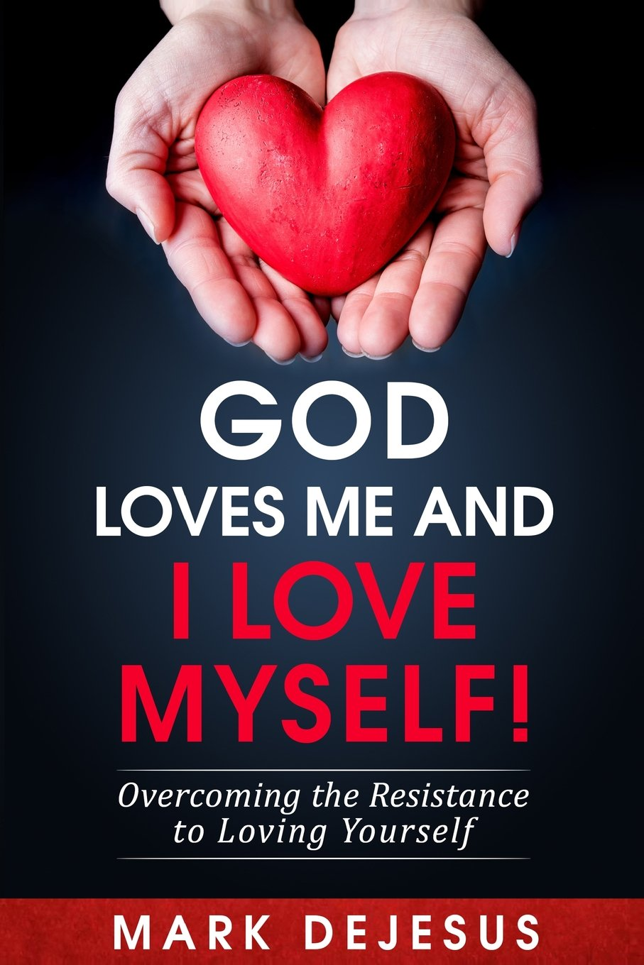 Workbooks receiving love workbook : God Loves Me and I Love Myself!: Overcoming the Resistance to ...