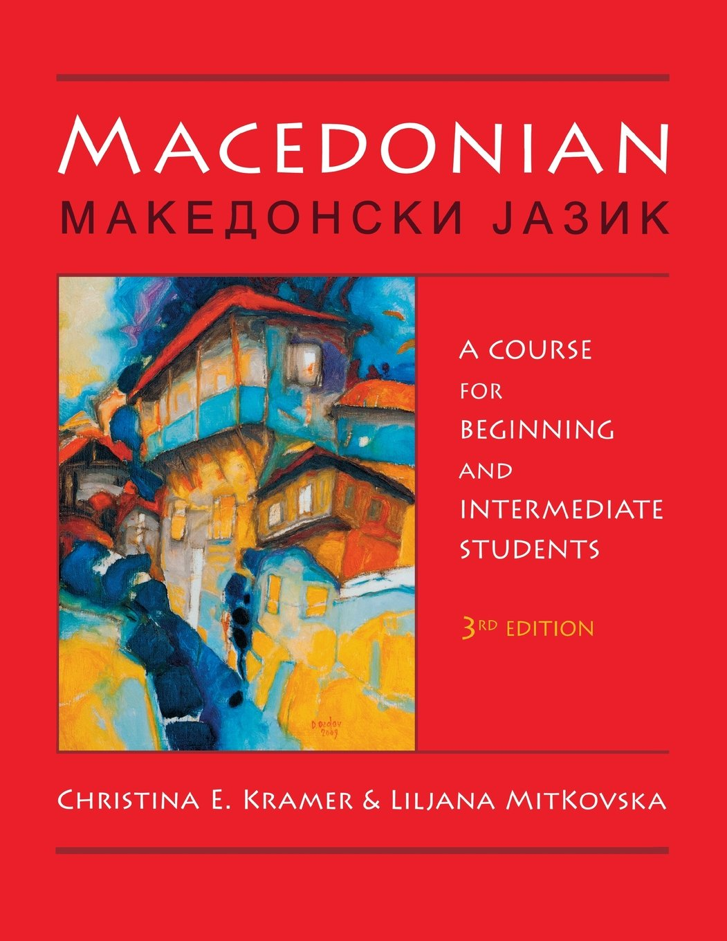 Macedonian: A Course for Beginning and Intermediate Students by University of Wisconsin Press