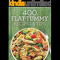 400 Flat Tummy Recipes and Tips