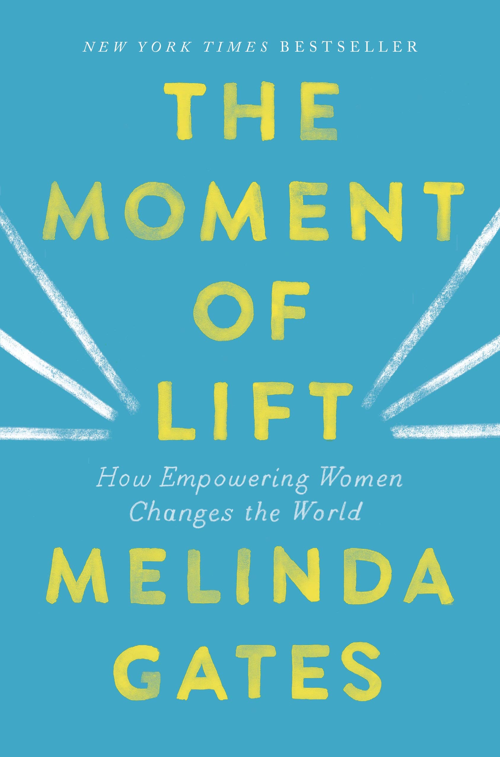The Moment of Lift: How Empowering Women Changes the World by Flatiron Books