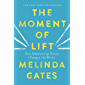 The Moment of Lift: How Empowering Women Changes the World (English Edition)