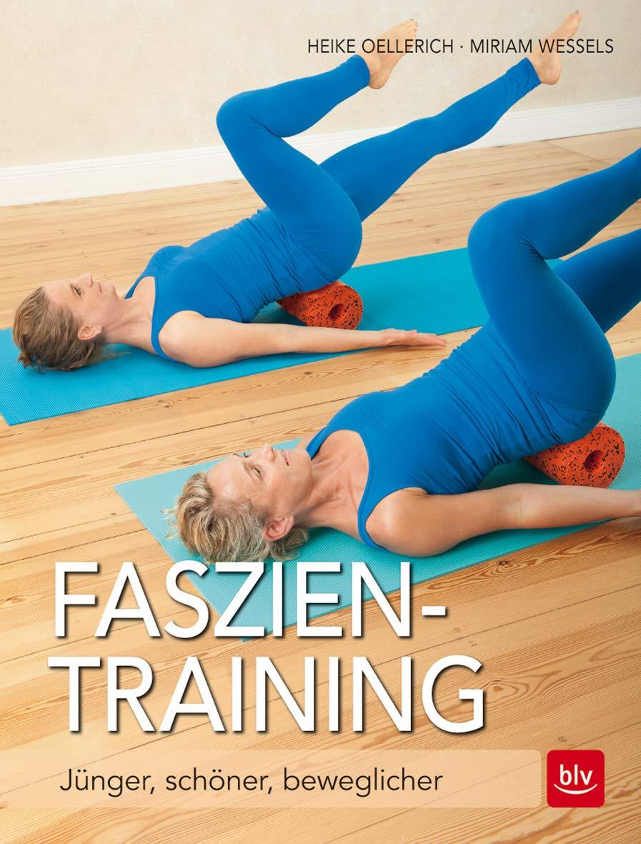 Faszien-Training: Jünger, schöner, beweglicher: Miriam ...