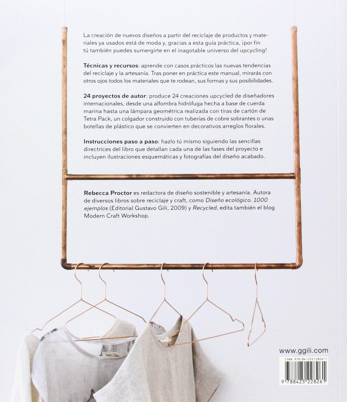 Upcycle: Más que reciclaje. 24 proyectos DIY para el hogar: Rebecca Proctor: 9788425228261: Amazon.com: Books