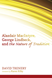 Alasdair MacIntyre, George Lindbeck, and the Nature of Tradition (English Edition)