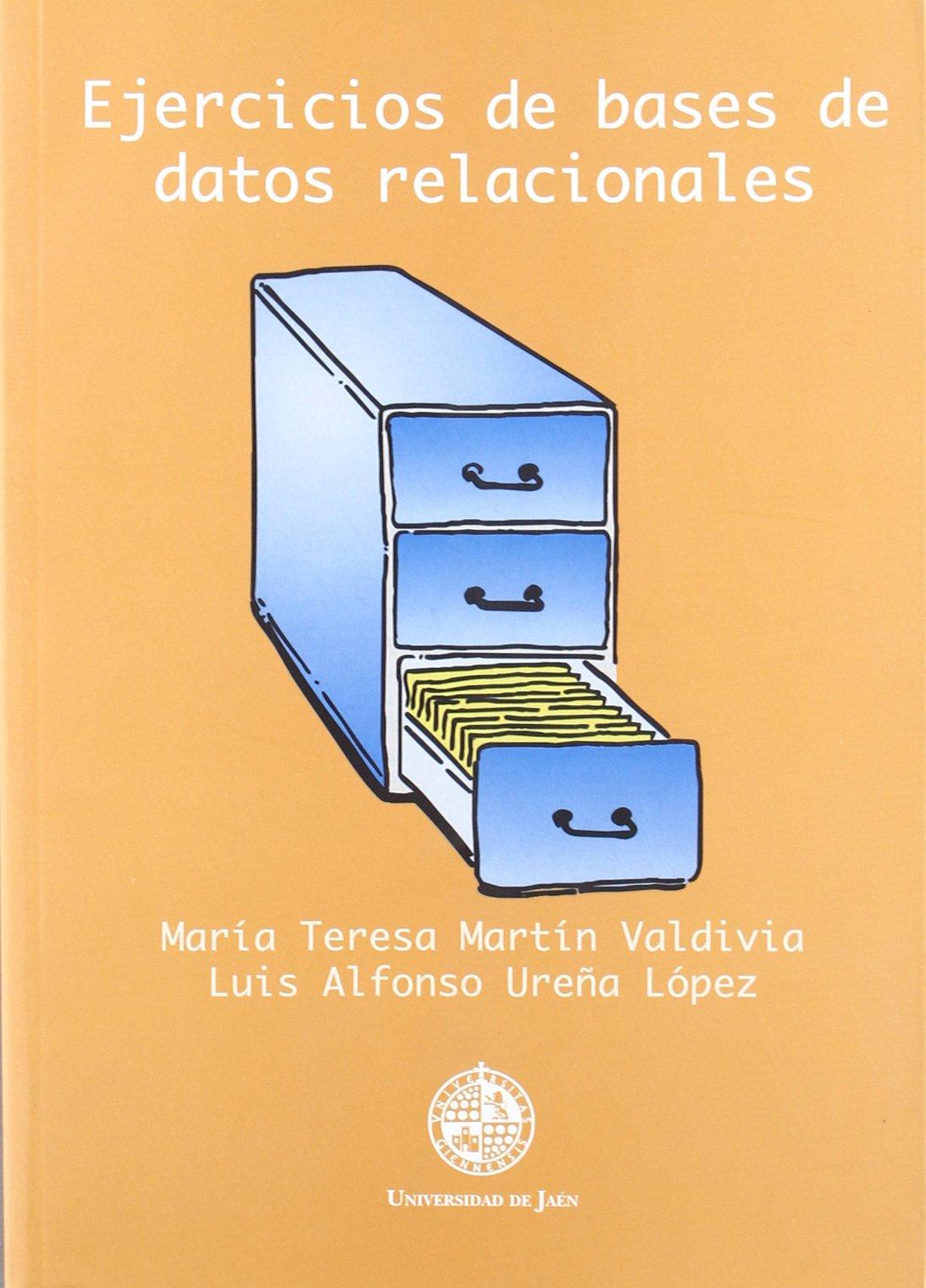 Ejercicios de bases de datos relacionales (Colección Techné) Tapa blanda – 23 nov 2001 Luis Alfonso Ureña López 8484390772 809225